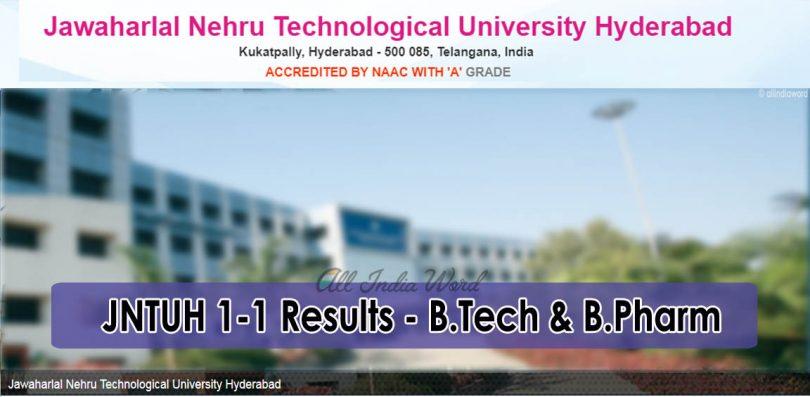 JNTUH 1-1 Results - B.Tech and Bpharm