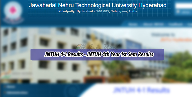 JNTUH 4-1 Results - JNTUH 4th Year 1st Sem Results
